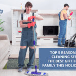 Top 5 Reasons Why A Cleaning Service Is The Best Gift For Your Family This Holiday Season